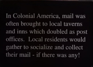 In Colonial America, mail was ofthe brought to local taverns