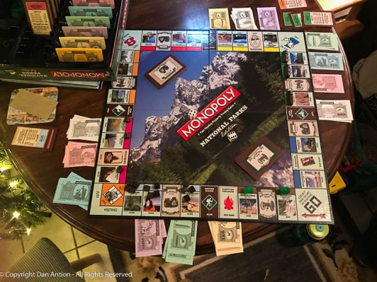 We like to play Monopoly. Faith brought her National Parks Edition to play on Christmas. We suspended the game. I'm not winning, but I have a chance.