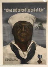"""Doris """"Dorrie"""" Miller. A cook on the US West Virginia. When the ship was hit, he saved several people's lives and manned an anti-aircraft gun, even though he was unfamiliar with the weapon. He was killed on November 24, 1943 in the battle of Makin. He was the first African American awarded the Navy Cross."""